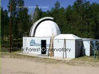 Black Forest  O bservatory