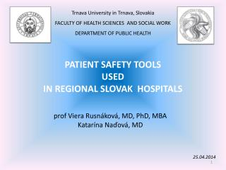 PATIENT SAFETY TOOLS   USED  IN REGIONAL SLOVAK  HOSPITALS