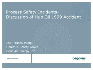 Process Safety Incidents- Discussion of Hub Oil 1999 Accident