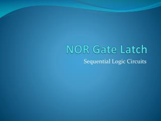 NOR Gate Latch