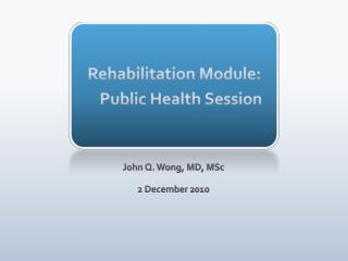 Rehabilitation Module: Public Health Session