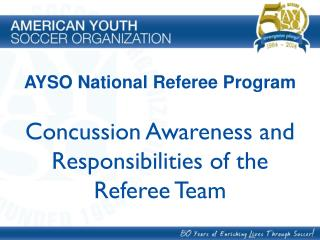 Concussion Awareness and Responsibilities of the Referee Team
