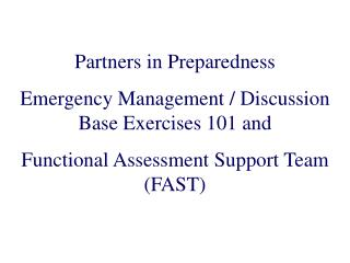 Partners in Preparedness Emergency Management / Discussion Base Exercises 101 and