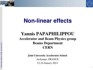 Non-linear  effects Yannis PAPAPHILIPPOU Accelerator and Beam Physics group Beams Department CERN