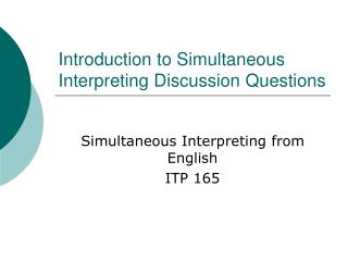 Introduction to Simultaneous Interpreting Discussion Questions
