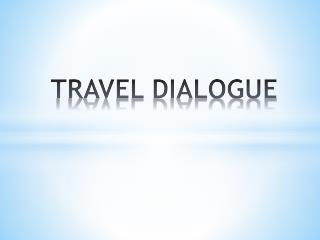 TRAVEL DIALOGUE