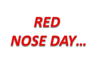 RED  NOSE DAY…