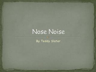 Nose Noise