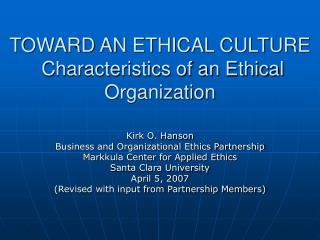 TOWARD AN ETHICAL CULTURE  Characteristics of an Ethical Organization