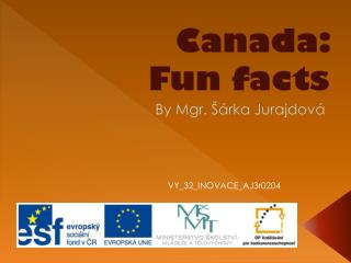 Canada:  Fun facts