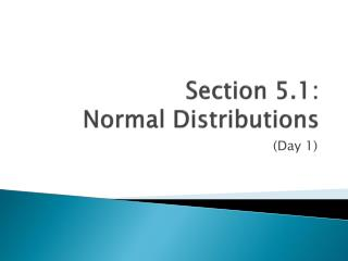 Section 5.1:   Normal Distributions