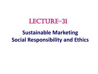 Sustainable Marketing Social Responsibility and Ethics