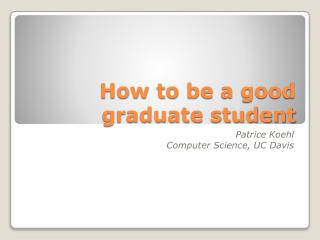 How to be a good graduate student