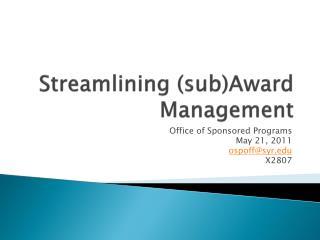Streamlining (sub)Award Management