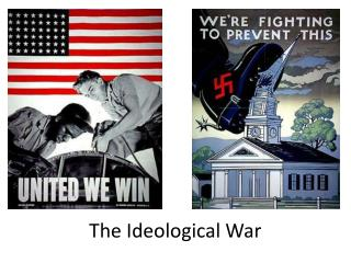 The Ideological War