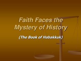 Faith Faces the Mystery of History
