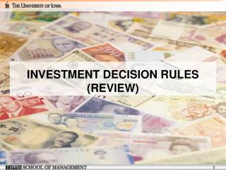 INVESTMENT DECISION RULES (REVIEW)