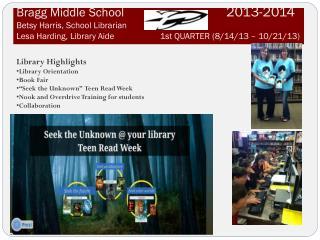 "Library Highlights Library Orientation Book Fair ""Seek the Unknown ""  Teen Read Week"