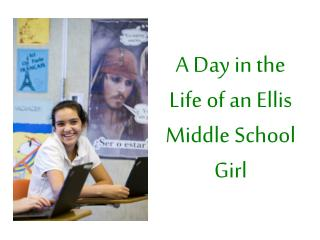 A Day in the Life of an Ellis Middle  School Girl