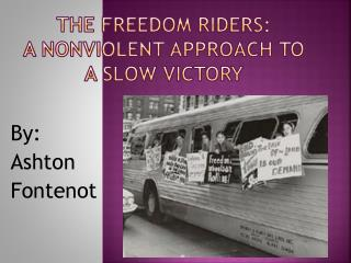 The Freedom Riders: A nonviolent approach to a slow victory