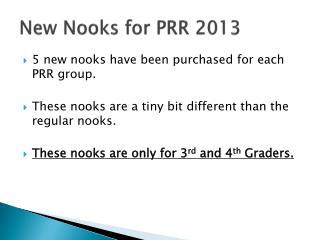 New Nooks for PRR 2013