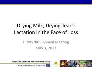 Drying Milk, Drying Tears: Lactation in the Face of Loss