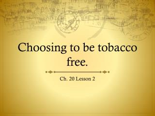 Choosing to be tobacco free.