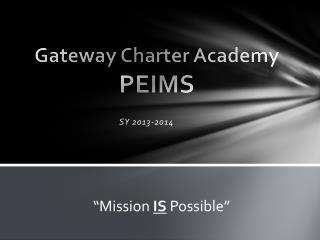 Gateway Charter Academy   PEIMS