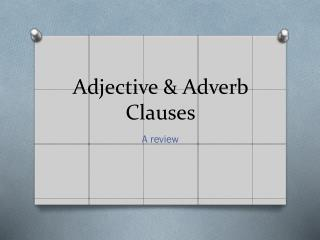 Adjective & Adverb Clauses