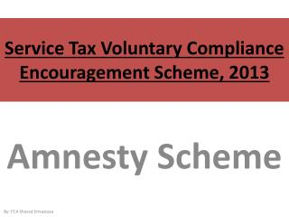 Service Tax Voluntary Compliance Encouragement Scheme, 2013