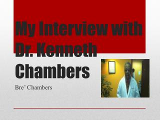 My Interview with Dr. Kenneth Chambers