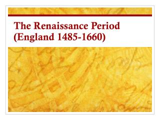 The Renaissance Period (England 1485-1660)