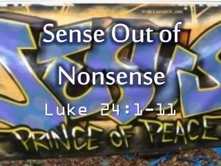 Sense Out of Nonsense