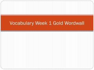 Vocabulary Week 1  Gold Wordwall