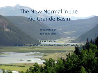 The New Normal in the  Rio Grande Basin