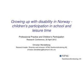 Growing up with disability  in Norway  - children's participation in school  and leisure time