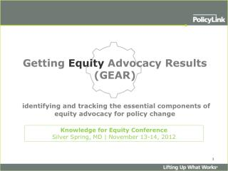 Knowledge for Equity Conference Silver Spring, MD | November 13-14, 2012