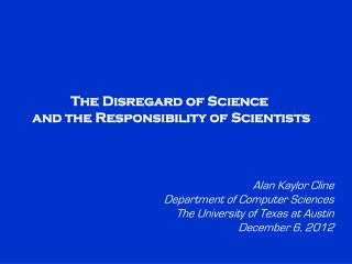 The Disregard of Science  and the Responsibility of Scientists
