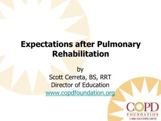 by  Scott  Cerreta , BS, RRT Director of Education copdfoundation