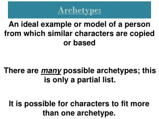 An ideal example or model of a person from which similar characters are copied or based