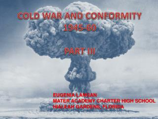 COLD WAR AND CONFORMITY 1945-60