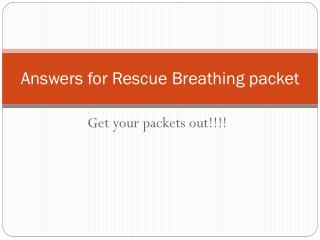 Answers for Rescue Breathing packet