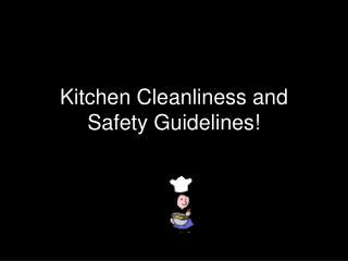 Kitchen Cleanliness and Safety Guidelines