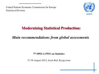 M odernising Statistical Production: Main  recommendations from global  assessments