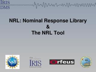 NRL: Nominal Response Library & The NRL Tool