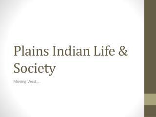Plains Indian Life & Society