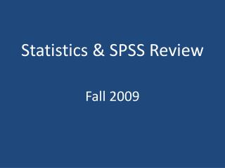 Statistics & SPSS Review