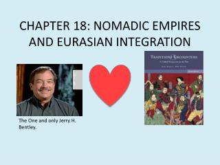 CHAPTER 18: NOMADIC EMPIRES AND EURASIAN INTEGRATION