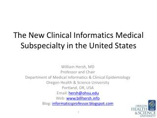 The  New Clinical Informatics Medical Subspecialty in  the United  States