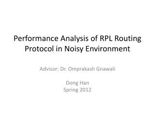 Performance Analysis  of RPL  Routing Protocol in Noisy Environment